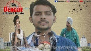 DENGUE : A Short Movie   Movie On India
