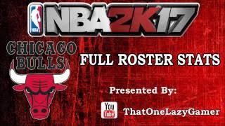 """NBA 2K17 """"Chicago Bulls"""" Full Roster stats"""