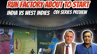 Run factory about to start | India Vs West Indies | ODI series preview