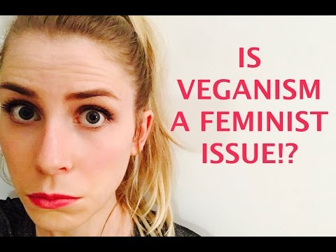 IS VEGANISM A FEMINIST ISSUE?