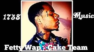 Fetty Wap - Cake Team