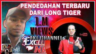 JIKA TAK NAMPAK SAYA BUAT LIVE.. MUNKIN SAYA SUDAH DITAHAN ] -Long tiger