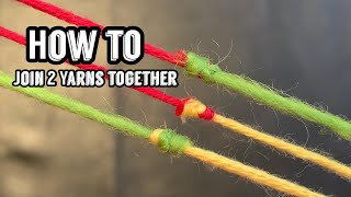 How to Join 2 Yarns Together || How to Magic Knot