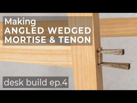 Angled Wedged Mortise and Tenon - Desk Build #4