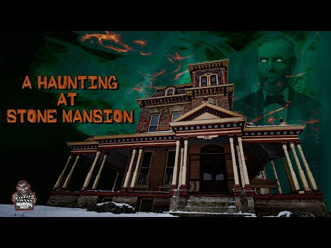 A Haunting At Stone Mansion