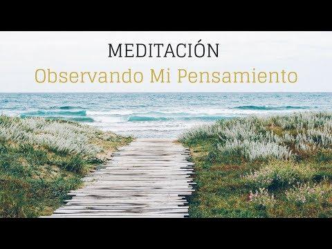 Meditación: Observando Mi Pensamiento