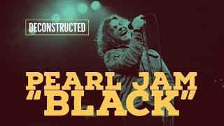 "Break It Down   Pearl Jam's ""BLACK"" | Deconstructed"