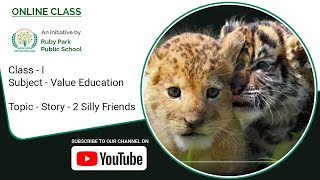 Value Education | Moral Stories for Class I 2 Silly Friends | Ruby Park Public School Thumbnail