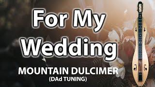 For My Wedding (Don Henley) - Mountain Dulcimer