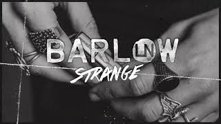 BarlowLN: Strange (Official Audio)