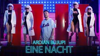 Ardian Bujupi   EINE NACHT (prod. By Unik & Mantra)