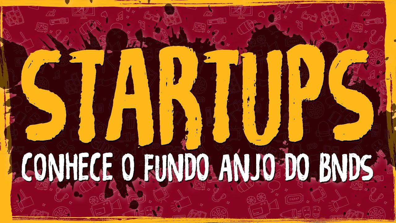 Conhece o Fundo Anjo do BNDS para Startups