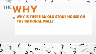 Why is there an old stone house on the National Mall?