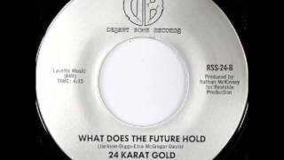 24 Karat Gold .  What does the future hold . 1981 .