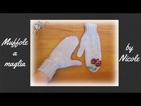 Muffole a maglia - guanti a maglia - how to knit mittens