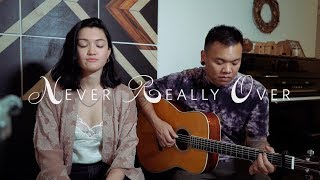 Katy Perry - Never Really Over (Cover) ft. Isa Briones | AJ Rafael