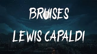 Lewis Capaldi   Bruises (Lyrics  Lyric Video)