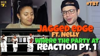 Jagged Edge   Where The Party At (Ft. Nelly)   #TBT   Reaction Pt.1