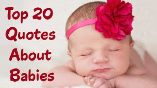 Best 20 Newborn Quotes - Inspirational And Spiritual New Baby Quotes