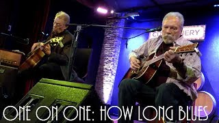 Cellar Sessions: Hot Tuna - How Long Blues (Leroy Carr) November 28th, 2017 City Winery New York