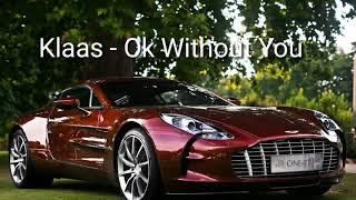 Klaas   Ok Without You (Kahikko Remix)