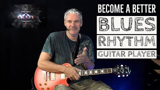 Become A Better Blues Rhythm Guitar Player