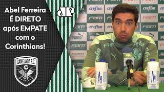"""""""Não acho que foi justo"""": Abel Ferreira é direto após empate entre Palmeiras e Corinthians"""