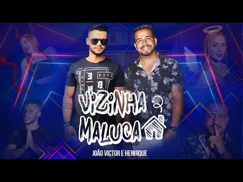 Vizinha Maluca - João Victor & Henrique