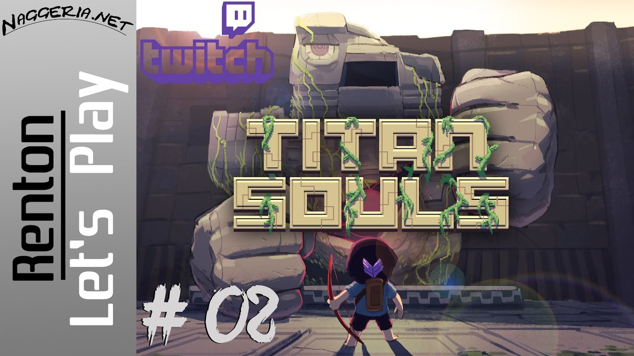 Titan Souls Livestream – Part 02