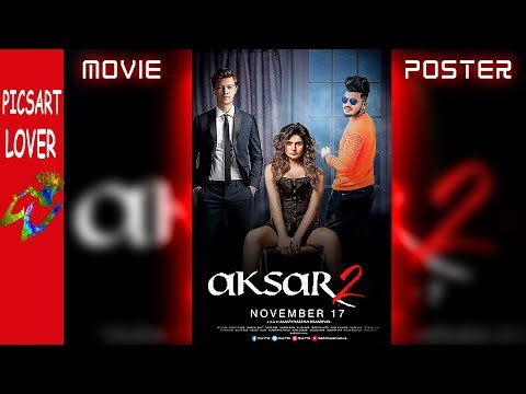 MOVIE POSTER AKSAR 2 MOVIE POSTER EDITING IN PICSART 2018 NEW MOVIE POSTER PICSART LOVER EDITING