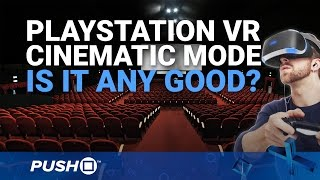 PlayStation VR Cinematic Mode: Playing Non-VR PS4 Games, Watching Netflix on Simulated Cinema Screen