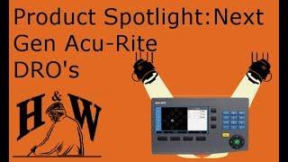 Product Spotlight: Next Generation Acu-Rite DRO's