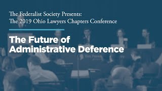 Click to play: Panel 2: The Future of Administrative Deference