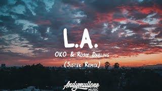 OKO & Rosie Darling - L.A. (Lyrics) Sistek Remix