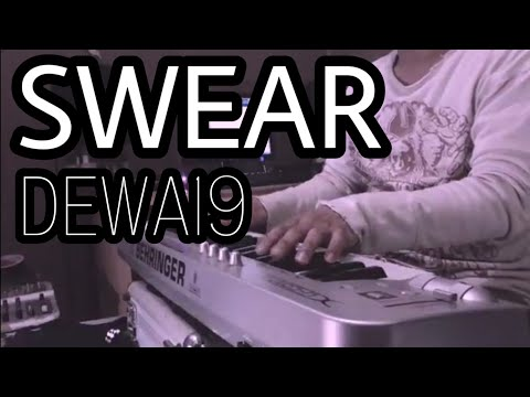 Swear - Dewa19 (Piano Cover) Mp3