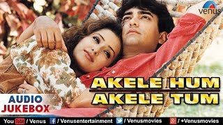 Akele Hum Akele Tum Audio Jukebox | Aamir Khan, Manisha