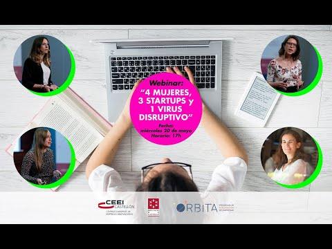 "Webinar: ""4 Mujeres , 3 startups y 1 virus disruptivo""[;;;][;;;]"