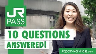 10 MOST ASKED QUESTIONS ABOUT THE JAPAN RAIL PASS