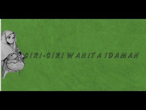 Video CIRI-CIRI WANITA IDAMAN