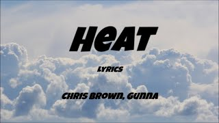 Chris Brown   Heat (Lyrics) Ft. Gunna (Indigo Season)