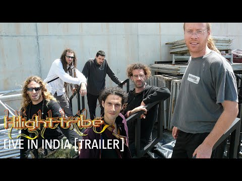 Hilight Tribe - Live In India [TEASER]