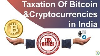 Taxation Of Bitcoin and Cryptocurrency in India