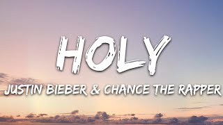 Justin Bieber - Holy (Lyrics) ft. Chance The Rapper