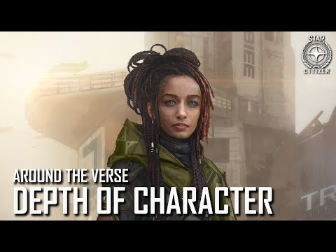 Star Citizen: Around the Verse - Depth of Character