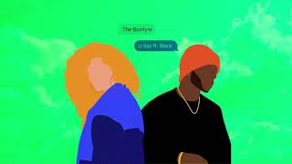 "The Bonfyre   ""U Say"" Ft. 6LACK (Official Audio)"