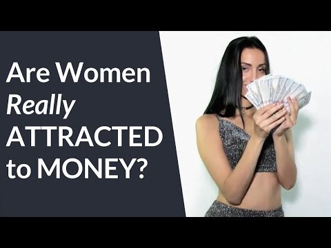 Do Women Want Men With Money!?!? (The truth will shock you...)