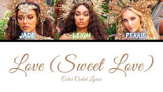Little Mix - Love (Sweet Love) [Color Coded Lyrics]