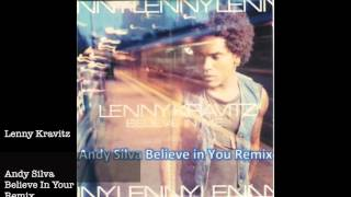 Lenny Kravitz - Believe In Me (Andy Silva Believe In You Remix)