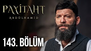 Payitaht Abdulhamid episode 143 with English subtitles Full HD