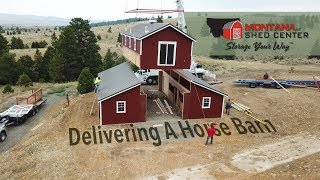 The Delivery Of A Montana Shed Center Horse Barn
